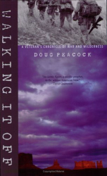 Doug Peacock: Walking It Off: A Veteran's Chronicle of War And Wilderness