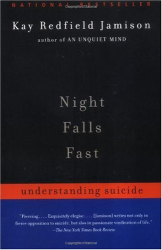 Kay Redfield Jamison: Night Falls Fast: Understanding Suicide