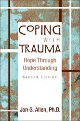 Jon G. Allen: Coping With Trauma: Hope Through Understanding