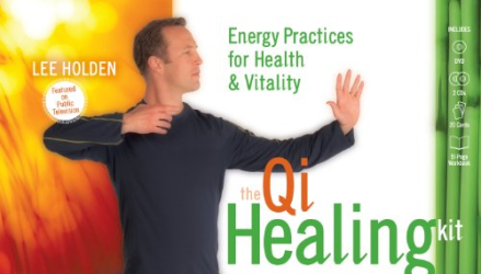 Lee Holden: The Qi Healing Kit: Energy Practices for Health and Vitality