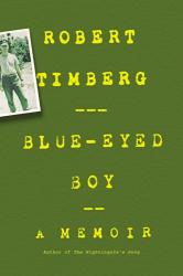 Robert Timberg: Blue-Eyed Boy: A Memoir