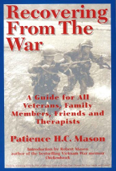 Patience H. C. Mason: Recovering from the War: A Guide for All Veterans, Family Members, Friends and Therapists