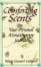 Valerie Gennari Cooksley: Comforting Scents: A Personal Aromatherapy Journal