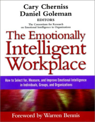 : The Emotionally Intelligent Workplace: How to Select For, Measure, and Improve Emotional Intelligence in Individuals, Groups, and Organizations
