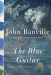 John Banville: The Blue Guitar: A novel
