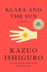 Ishiguro, Kazuo: Klara and the Sun: A novel