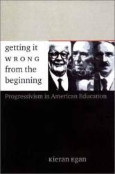 Kieran Egan: Getting It Wrong From the Beginning