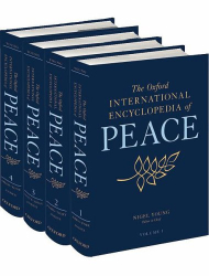 : The Oxford International Encyclopedia of Peace: Four-volume set