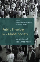: Public Theology for a Global Society: Essays in Honor of Max Stackhouse