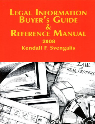 Kendall F. Svengalis: Legal Information Buyer's Guide & Reference Manual 2008