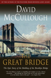 : The Great Bridge: The Epic Story of the Building of the Brooklyn Bridge