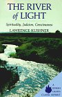 Lawrence Kushner: The River of Light: Spirituality, Judaism, Consciousness (Jewish Lights Classic Reprint)