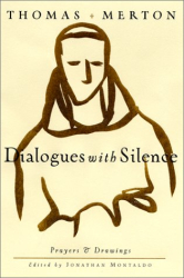Thomas Merton: Dialogues with Silence: Prayers and Drawings