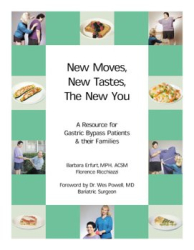 MPH, ACSM Barbara Erfurt: New Moves, New Tastes, The New You...A Resource for Gastric Bypass Patients and Their Families