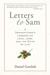 Daniel Gottlieb: Letters to Sam: A Grandfather's Lessons on Love, Loss, and the Gifts of Life