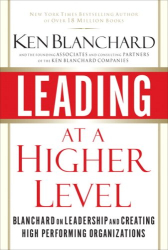 Ken Blanchard: Leading at a Higher Level