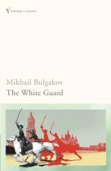 Mikhail Bulgakov: White Guard