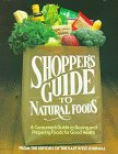 Shopper's Guide to Natural Foods: A Consumer's Guide to Buying and Preparing Foods for Good Health: FROM THE EDITORS OF The East West Journal