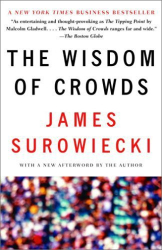 James Surowiecki: The Wisdom of Crowds