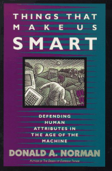 Donald A. Norman: Things That Make Us Smart: Defending Human Attributes in the Age of the Machine