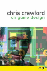 Chris Crawford: Chris Crawford on Game Design