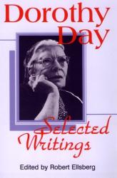 Robert Ellsberg: Dorothy Day: Selected Writings