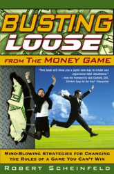 Robert Scheinfeld: Busting Loose from the Money Game