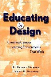 C. Carney Strange: Educating by Design : Creating Campus Learning Environments That Work