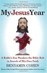 Benyamin Cohen: My Jesus Year: A Rabbi's Son Wanders the Bible Belt in Search of His Own Faith