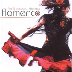 Various Artists: Fire & Passion: The New Flamenco