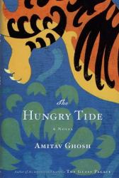 Amitav Ghosh: The Hungry Tide