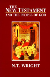 N. T. Wright: The New Testament and the People of God (Christian Origins and the Question of God)