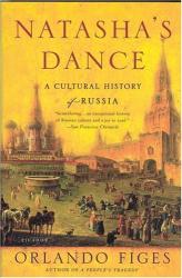 Orlando Figes: Natasha's Dance: A Cultural History of Russia