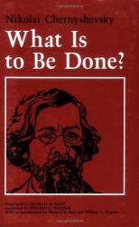Nikolai Chernyshevsky: What Is to Be Done?