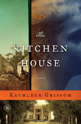 Kathleen Grissom: The Kitchen House: A Novel