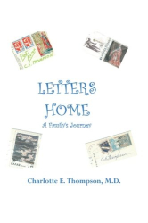M.D. Charlotte E. Thompson: Letters Home: A Family's Journey