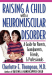 Charlotte Thompson M.D.: Raising a Child with a Neuromuscular Disorder: A Guide for Parents, Grandparents, Friends, and Professionals