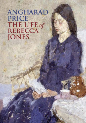 Angharad Price: The Life of Rebecca Jones