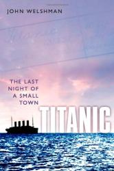 John Welshman: Titanic: The Last Night of a Small Town