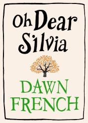 Dawn French: Oh Dear Silvia