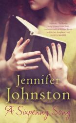 Jennifer Johnston: A Sixpenny Song