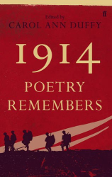 Carol Ann Duffy: 1914: Poetry Remembers