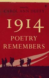 Carol Ann Duffy: 1914: Poetry Remembers