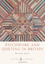 Heather Audin: Patchwork and Quilting in Britain