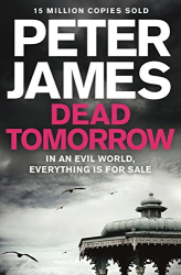 Peter James: Dead Tomorrow (Roy Grace)
