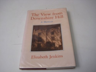 Elizabeth Jenkins: The View from Downshire Hill: A Memoir