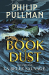 Philip Pullman: La Belle Sauvage: The Book of Dust Volume One