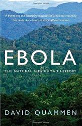 David Quammen: Ebola: The Natural and Human History