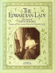 Ina Taylor: Edwardian Lady: Life of Edith Holden