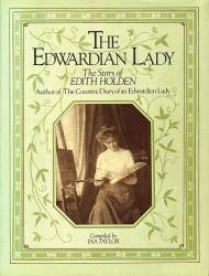 Ina Taylor: Edwardian Lady: Life of Edith Holden